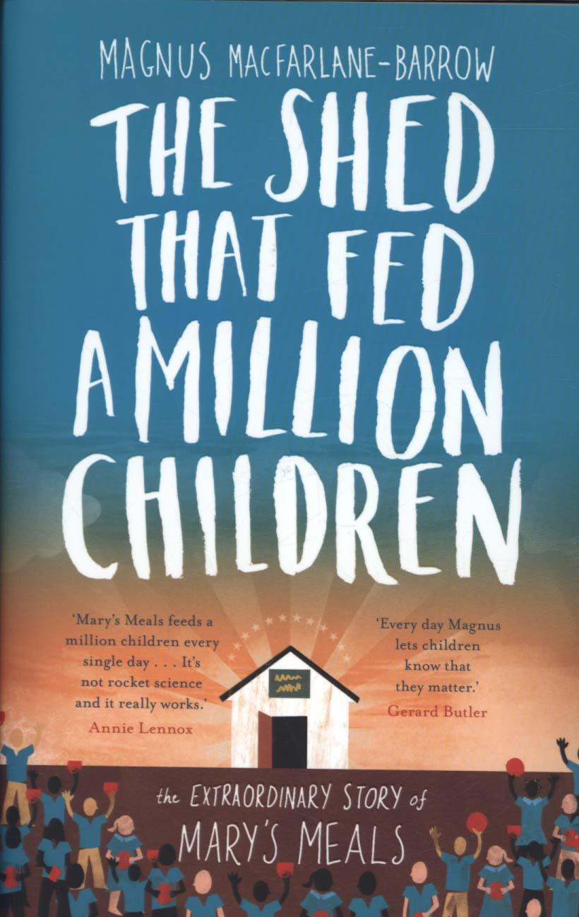The Shed That Fed a Million Children: The Extraordinary Story of