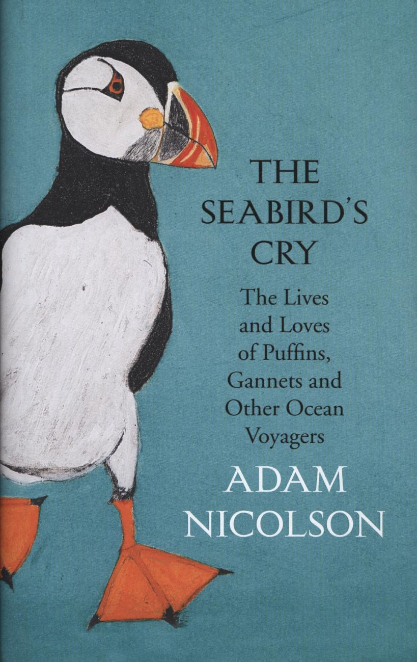 The Seabird's Cry: The Life & Loves of Puffins, Gannets & Other