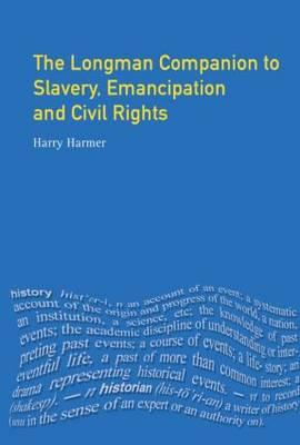 The Longman companion to slavery, emancipation and civil rights