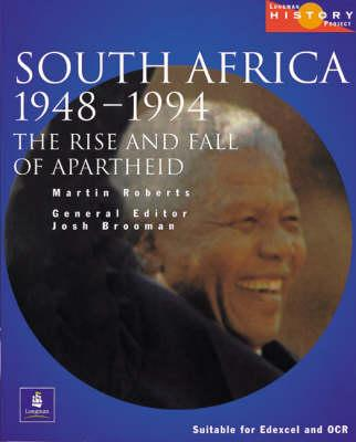 Longman History Project South Africa 1948-1994: The Rise and Fal